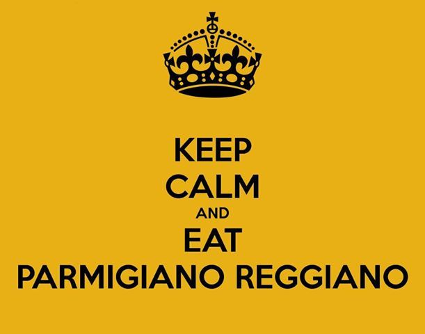 Keep calm and Eat Parmigiano Reggiano! www.oligiano.com