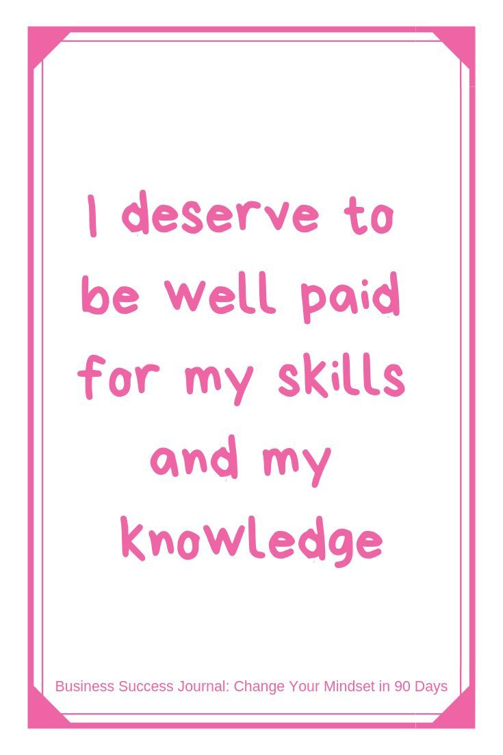 I Deserve To Be Well Paid For My Skills And My Knowledge Daily Affirmation From The Business Succes Success Affirmations Success Business Wealth Affirmations