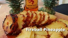 Amazing Fireball Pineapple - Grilled Pineapple Recipe on the Napoleon Grill