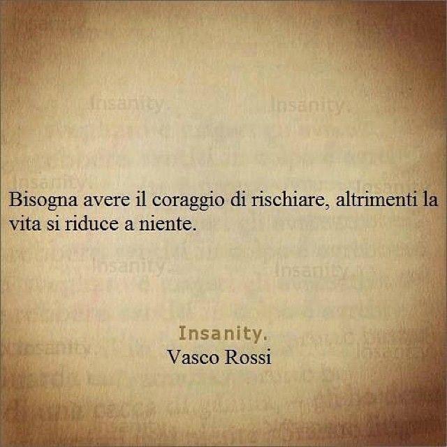 Quote Citazione Vasco Rossi Rischiare Copyright : Insanity Instagram