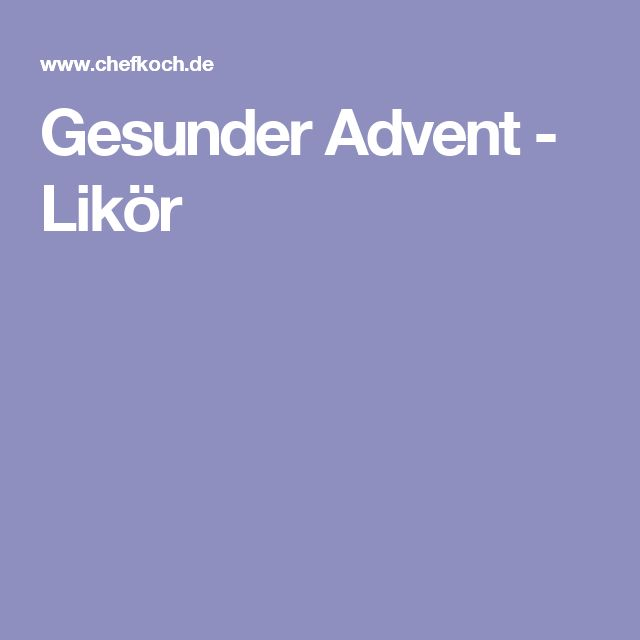 Gesunder Advent - Likör