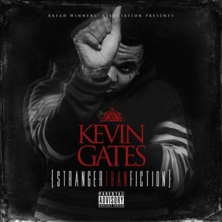 Kevin Gates - Stranger Than Fiction (Album Stream)