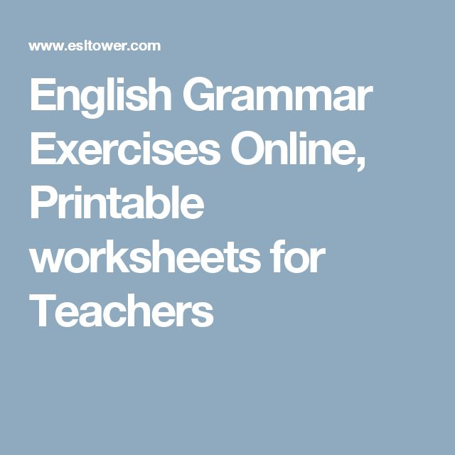 English Grammar Exercises Online, Printable worksheets for Teachers