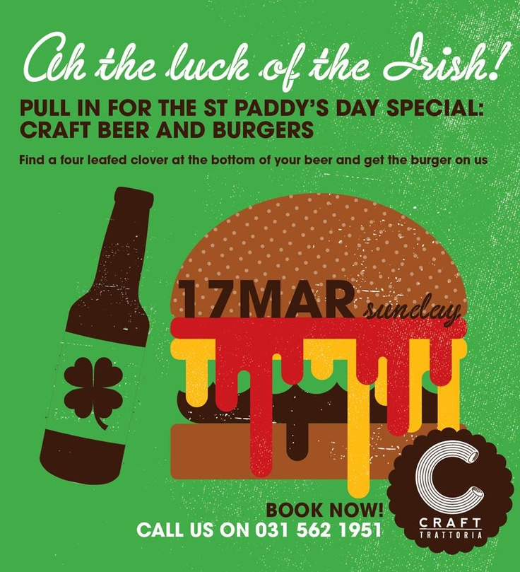 St Paddy's day Beer and Burger Special #Craftrattoria
