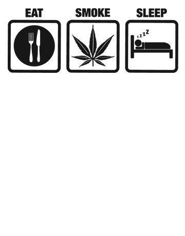 EAT SMOKE SLEEP