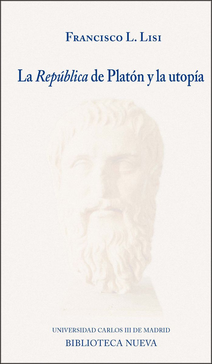 """La """"República"""" de Platón y la utopía / Francisco L. Lisi Bereterbide"""