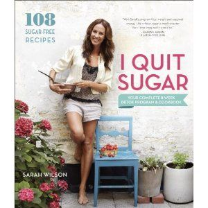 I Quit Sugar: Your Complete 8-Week Detox Program and Cookbook: Sarah Wilson: 9780804186018: Books - Amazon.ca