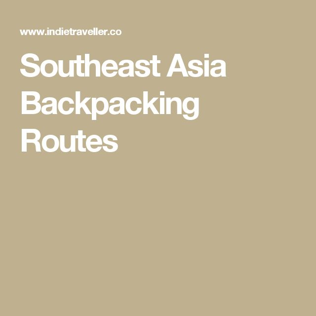 Southeast Asia Backpacking Routes
