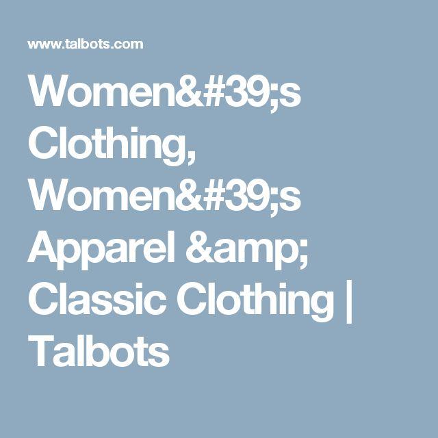 Women's Clothing, Women's Apparel & Classic Clothing | Talbots
