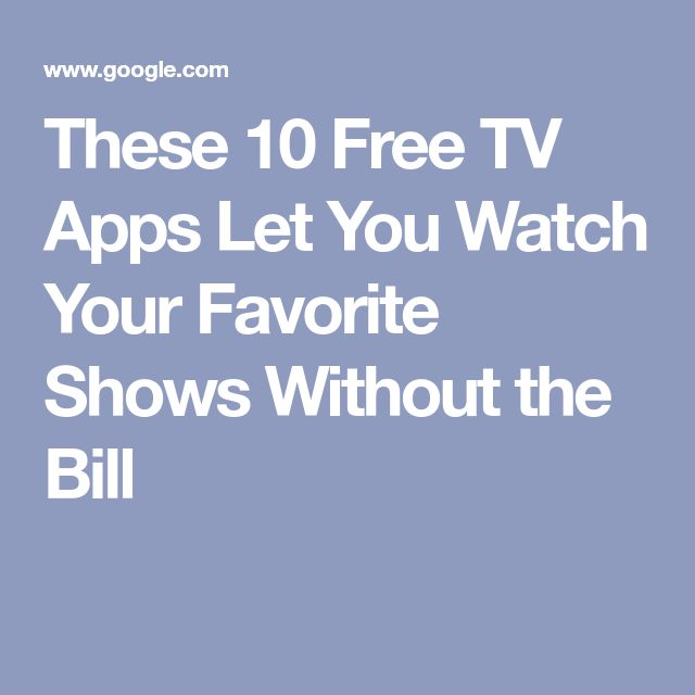 These 9 Free TV Apps Let You Watch Your Favorite Shows