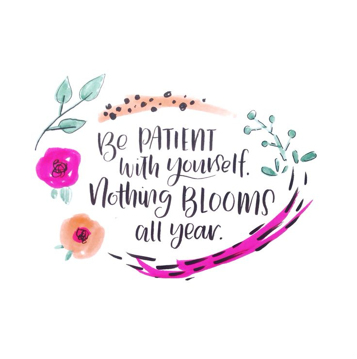 Be patient with yourself. Nothing blooms all year.   www.kileyinkentucky.com