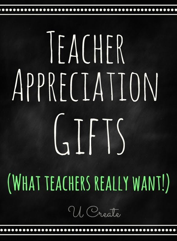 Teacher Appreciation Gifts that teachers REALLY want!