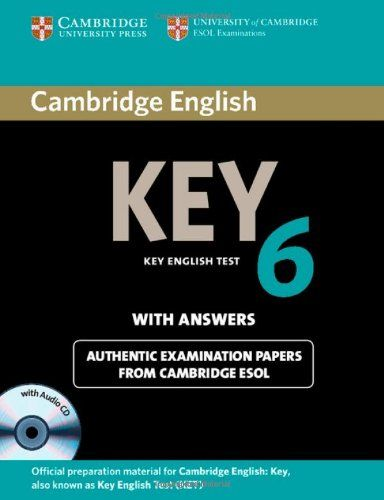 Cambridge English, key 6 : with answers : official examination papers from University of Cambridge ESOL Examinations. Cambridge University Press, 2012