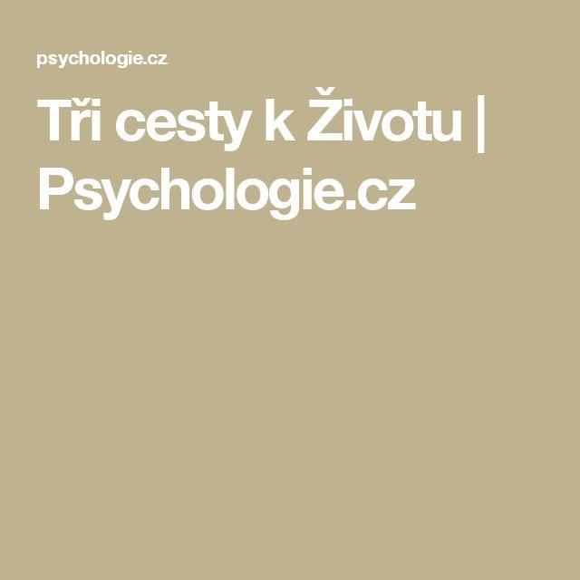 Tři cesty kŽivotu | Psychologie.cz