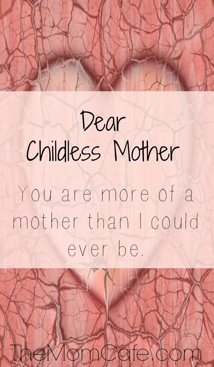 This is for all those precious women who call themselves a childless mother. I ache for you every time I talk about my kids.