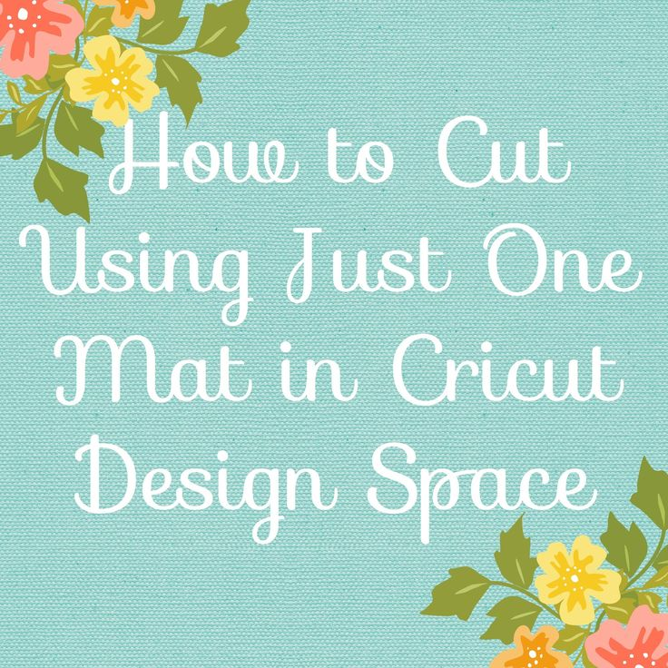 How to cut using just one mat in Cricut Design Space