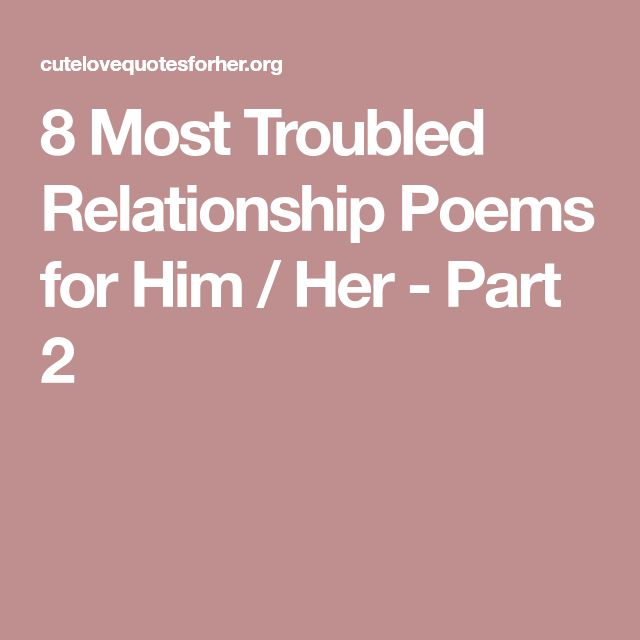8 Most Troubled Relationship Poems for Him / Her - Part 2