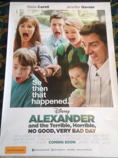 Authentic Alexander and the Terrible, Horrible, No Good, Very Bad Day Movie Poster (2014) Alexander wakes up with gum in his hair, and things just get worse as his day progresses.  Director: Miguel Arteta Writers: Rob Lieber (screenplay), Judith Viorst (book) Stars: Bella Thorne, Steve Carell, Jennifer Garner  Plot Keywords: based on book  Genres: Comedy | Family