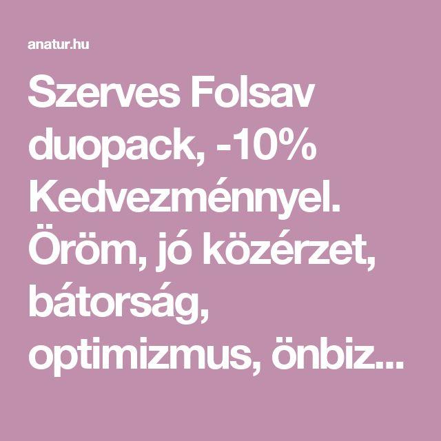Szerves Folsav duopack, -10% Kedvezménnyel. Öröm, jó közérzet, bátorság, optimizmus, önbizalom