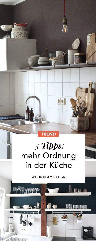 5 Tipps Fur Ordnung Und Stauraum In Der Kuche In 2020 Wohnklamotte Ordnung In Der Kuche Kuche Zusammenstellen