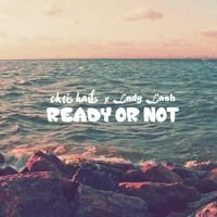 Chris Hails & Lady Lash - Ready Or Not [REMIX] by Chris Hails on SoundCloud