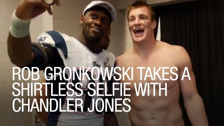 Rob Gronkowski Takes a Shirtless Selfie With Chandler Jones