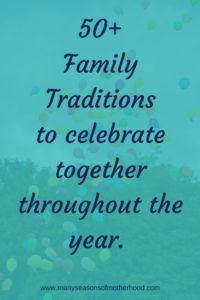Great List of more than 50 Family Traditions to make memories with your family.