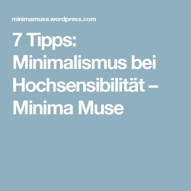 7 Tipps: Minimalismus bei Hochsensibilität – Minima Muse