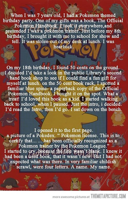 An amazing little story about the love of Pokemon and it's never-ending affect on us all. I used to have this book