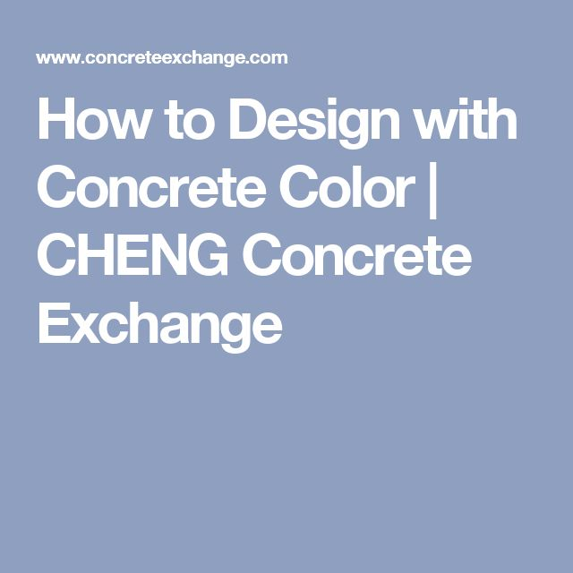 How to Design with Concrete Color | CHENG Concrete Exchange