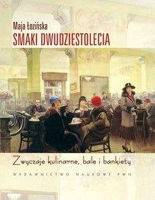 Smaki dwudziestolecia - Kuchnia polska i regionalna