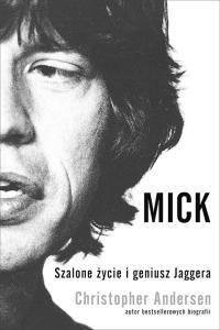 Biografia Micka Jaggera - Christopher Andersen - Mick. Szalone życie i geniusz Jaggera - e-Book ePub bez DRM dla miłośników muzyki