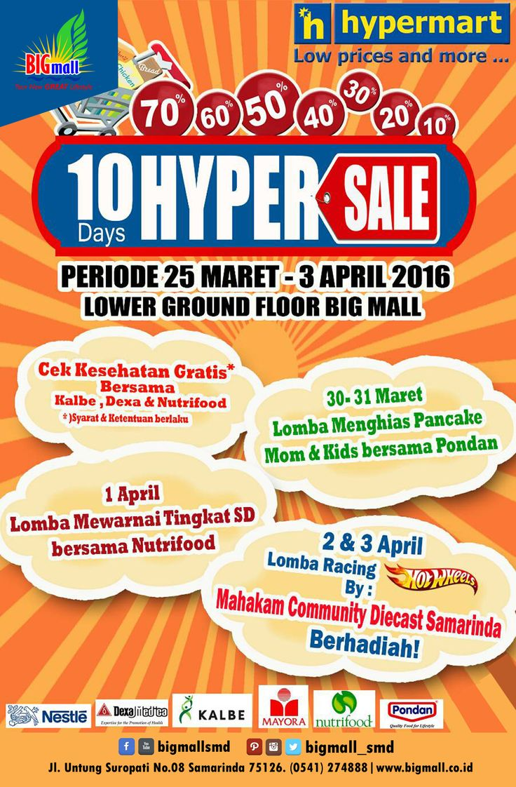 Kunjungi 10 Days Hyper Sale by Hypermart di Lower Ground Floor / Main Entrance Big Mall Samarinda 25 Maret-3 April 2016, dapatkan diskon hingga 70%, dan banyak juga acara menarik lainnya. Jangan sampai kelewatan.