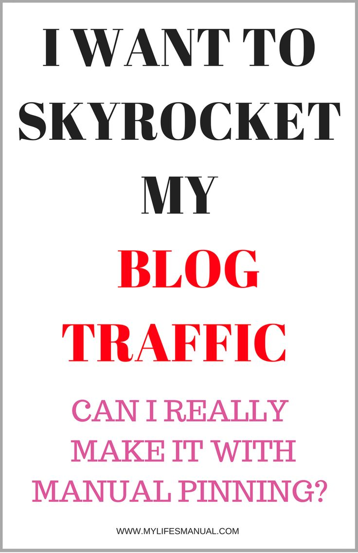 Skyrocket your blog traffic. Increase page views by manual pinning. Blogging tips.