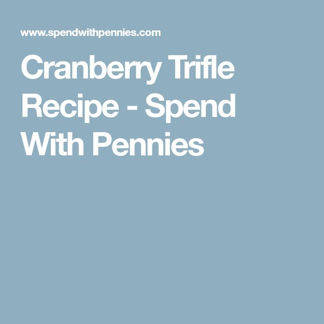 Cranberry Trifle Recipe - Spend With Pennies