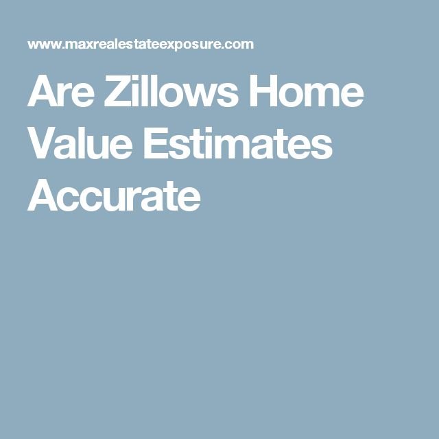 Are Zillows Home Value Estimates Accurate