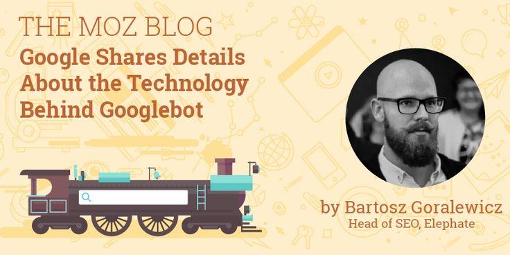 Google Shares Details About the Technology Behind Googlebot - Moz https://moz.com/blog/google-shares-details-googlebot