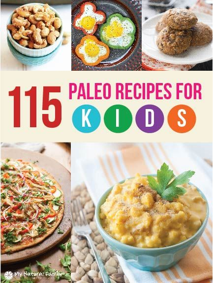 A list of 115 Paleo recipes for kids. Your children can eat eat healthy actually enjoy eating healthy (and maybe not even know it).