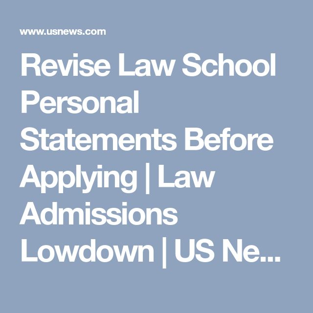 Revise Law School Personal Statements Before Applying
