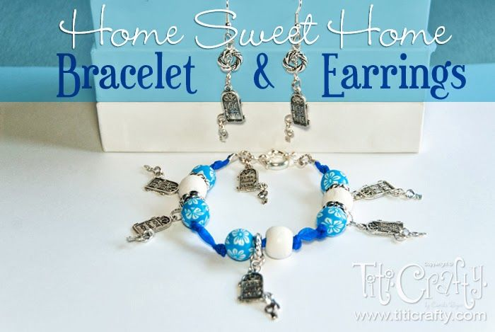 TitiCrafty: DIY Home Sweet Home Bracelet and Earrings