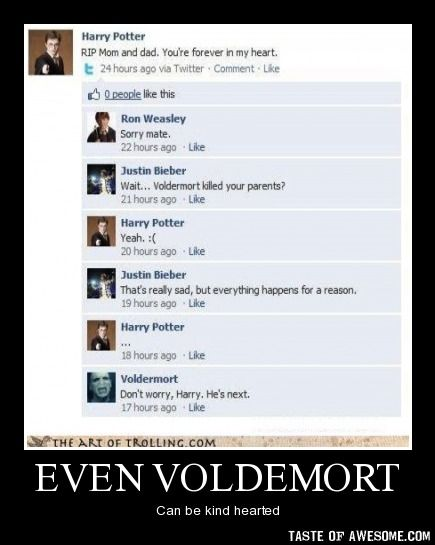 sorry but Justin Bieber is going to be killed by Voldemort next. Haha!!