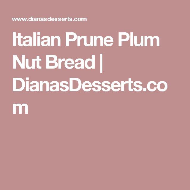 Italian Prune Plum Nut Bread   DianasDesserts.com