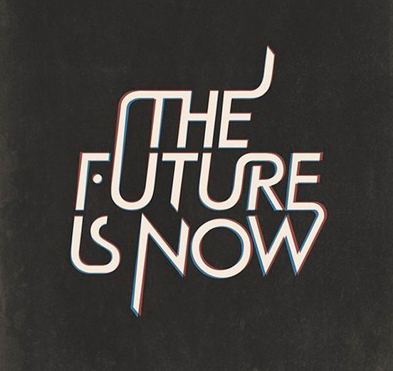the future is nowInspiration, Quotes, Future, Graphics Design, Fonts, Types, Typography, Writing Letters, Design Posters
