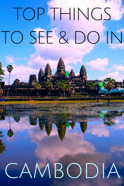 Top things to see and do in Cambodia | Cambodia Travel Guide | What to do in Cambodia