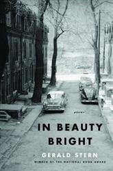 """In his eighteenth collection of poems, Gerald Stern – coveting memories more than confronting mortality – muses, """"one brightness was not enough."""""""