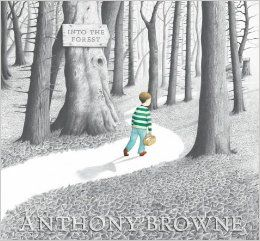 Into the Forest by Anthony  Browne Discover the imagination of Hans Christian Andersen in this deeply imaginative and atmospheric exploration of a child's anxiety. Walker Books,2004.                                                                                   ...
