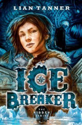 Cover image for Ice breaker / Lian Tanner.