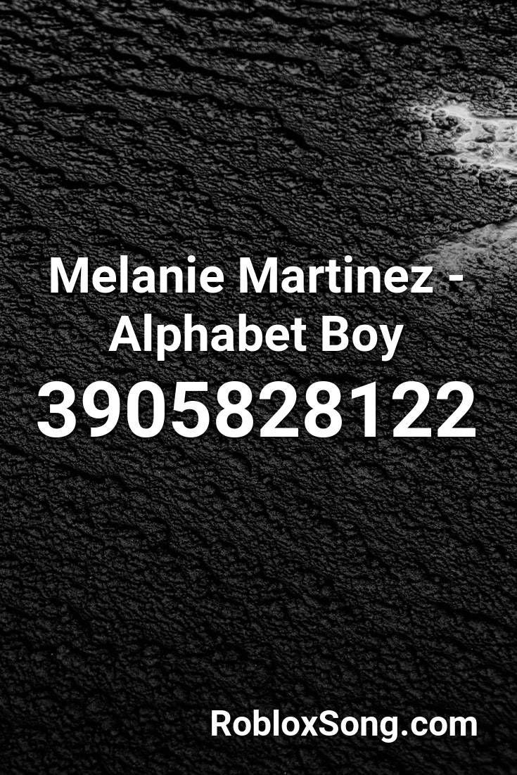 Melanie Martinez Alphabet Boy Roblox Id Roblox Music Codes In 2020 Roblox Songs Melanie Martinez