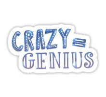 Crazy Equals Genius Sticker