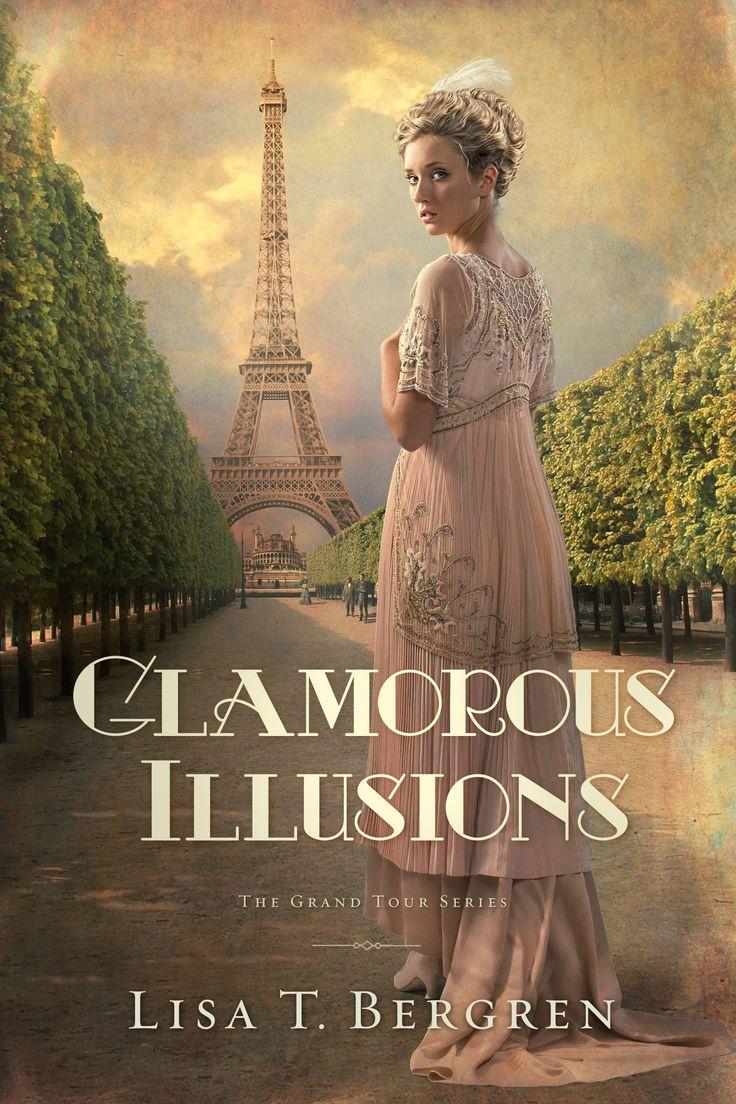 Glamorous Illusions (grand Tour Series #1)  Lisa T Bergren ˜�